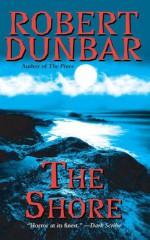 The Shore - Robert Dunbar