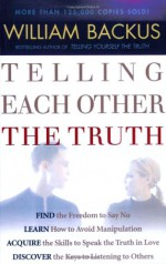 Telling Each Other the Truth - William Backus