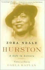 A Life in Letters - Zora Neale Hurston, Carla Kaplan