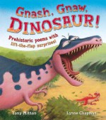 Gnash, Gnaw, Dinosaur! - Tony Mitton, Lynne Chapman