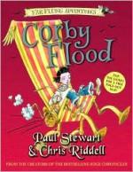 Corby Flood - Paul Stewart, Chris Riddell