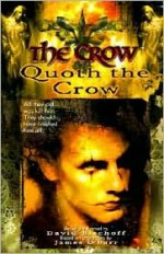 The Crow: Quoth the Crow - David Bischoff, James O'Barr