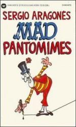 Mad Pantomimes - Sergio Aragonés
