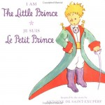 I Am the Little Prince / Je Suis Le Petit Prince - Unknown, Antoine de Saint-Exupéry
