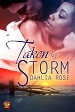 Taken by Storm - Dahlia Rose