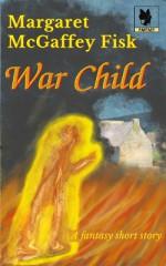 War Child - Margaret McGaffey Fisk