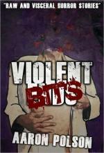 Violent Bits: A Horror Sampler - Aaron Polson