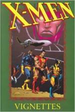 X-Men Vignettes - Chris Claremont, John Bolton