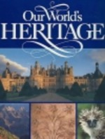 Our World's Heritage - National Geographic Society, Carol Bittig Lutyk