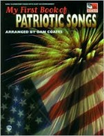 My First Book of Patriotic Songs: Piano with Duet Acc - Dan Coates