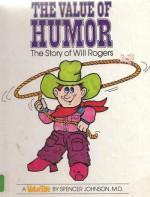 The Value of Humor: The Story of Will Rogers - Spencer Johnson, Steve Pileggi