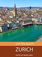 Top Ten Sights: Zurich - Mark Jones