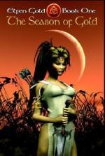 The Season of Gold - Elfen Gold Book One - Sheri L. McGathy