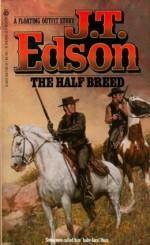 The Half Breed - J.T. Edson
