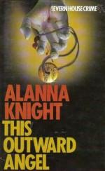 This Outward Angel - Alanna Knight
