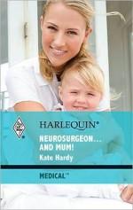 Neurosurgeon...and Mum! - Kate Hardy
