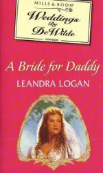A Bride For Daddy - Leandra Logan