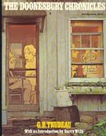 The Doonesbury Chronicles - G.B. Trudeau, Gary Wills