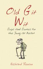 Old Git Wit - Richard Benson