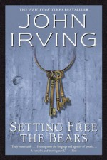 Setting Free the Bears (Ballantine Reader's Circle) - John Irving