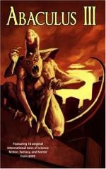 Abaculus III (Abaculus Anthologies) - Leucrota Press, Danielle Kaheaku, R.S. Hunter