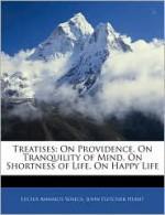 Treatises: On Providence, on Tranquility of Mind, on Shortness of Life, on Happy Life - Seneca, John Fletcher Hurst