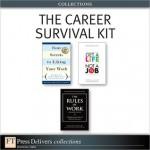 The Career Survival Kit (Collection) - Edward G. Muzio, Deborah J. Fisher, Erv Thomas, Paula Caligiuri, Richard Templar