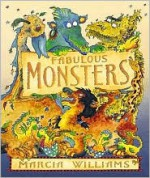 Fabulous Monsters - Marcia Williams