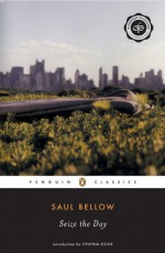Seize the Day - Cynthia Ozick, Saul Bellow