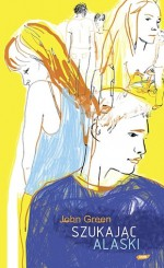 Szukając Alaski - John Green, Anna Sak