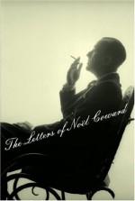 The Letters of Noel Coward - Noël Coward, Barry Day