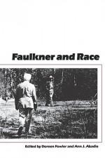 Faulkner and Race - Doreen Fowler, Ann J. Abadie
