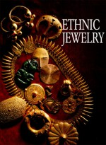 Ethnic Jewelry: Africa, Asia, And The Pacific - Michel Butor, Pierre-Alain Ferrazzini
