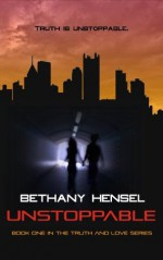 Unstoppable (Truth and Love Series) - Bethany Hensel, Kate Brauning, Caitlin McNulty