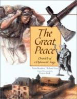 The Great Peace: Chronicle of a Diplomatic Saga - Alain Beaulieu