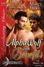 Alpha Wolf with Benefits - Marcy Jacks