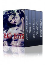 Bad Boys and Billionaires (The Naughty List Romance Bundles Book 1) - Lynn Red, Melanie Marchande, Synthia St. Claire, Isabella Brooke, Aurora Reid