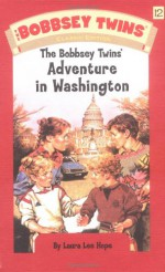 The Bobbsey Twins' Adventure in Washington - Laura Lee Hope