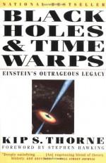 Black Holes and Time Warps: Einstein's Outrageous Legacy (Commonwealth Fund Book Program) - Frederick Seitz, Kip S. Thorne, Stephen Hawking