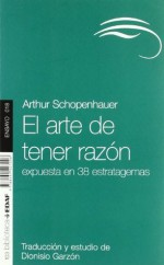 EL ARTE DE TENER RAZÓN (Nueva Biblioteca Edaf) (Spanish Edition) - Arthur Schopenhauer, Dionsio Garzón