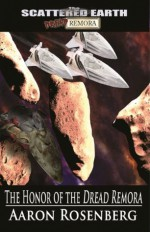 The Honor of the Dread Remora (Tales of the Scattered Earth) - Aaron Rosenberg