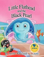 Little Flathead and the Black Pearl - Nelida Wakefield, Nathan Smith