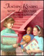 Teaching Reading with Literature: Case Studies to Action Plans - Gail E. Tompkins, Lea M. McGee