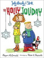 The Holly Joliday - Megan McDonald, Peter H. Reynolds