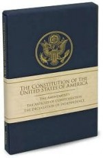 The Constitution of the United States of America - George Washington, Thomas Jefferson, John Calhoun, John Adams, Nicholas Gilman