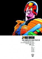 Judge Dredd - The Complete Case Files 20 - John Wagner, Grant Morrison, Greg Staples, Mick McMahon, John Higgins, Mick Austin, Mark Millar, John Smith, Alan McKenzie, Gordon Rennie, Carlos Ezquerra, Ron Smith, Clint Langley, Peter Doherty