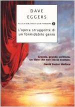 L'opera struggente di un formidabile genio - Dave Eggers, Giuseppe Strazzeri