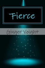 Fierce, - Ginger Voight