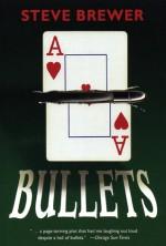 Bullets - Steve Brewer, Brewer