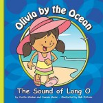 Olivia by the Ocean: The Sound of Long O - Cecilia Minden, Joanne Meier, Bob Ostrom